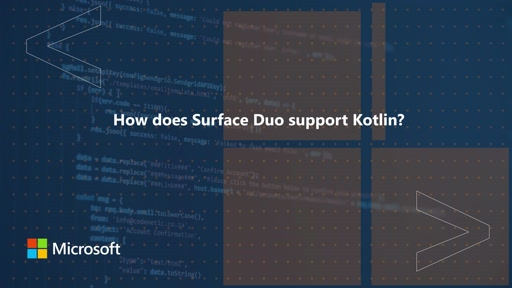 How does Surface Duo support Kotlin? | One Dev Question