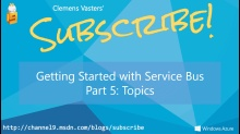 Getting Started with Service Bus. Part 5: Topics