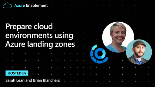 Prepare cloud environments using Azure landing zones