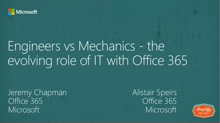 Engineers vs Mechanics - the evolving role of IT with Office 365