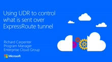Using User Defined Routing to control what is sent over ExpressRoute tunnel