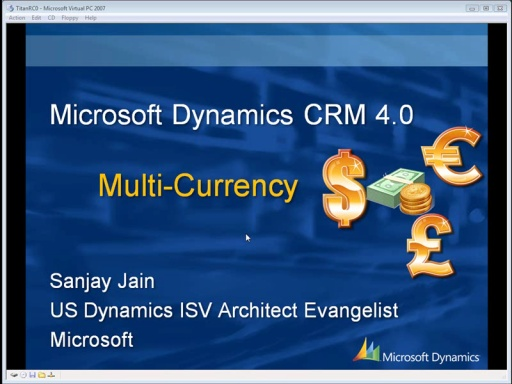 Microsoft Dynamics CRM 4.0 Multi-Currency with Sanjay Jain