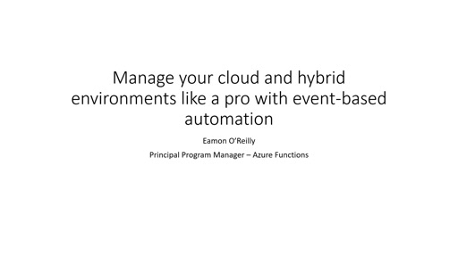 Manage your cloud and hybrid environments like a pro with event-based automation