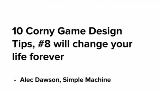 10 Corny Game Design Tips: #8 will Change your Life FOREVER