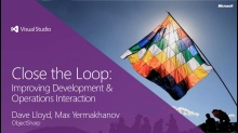 Close the Loop: Improving Development & Operations Interaction