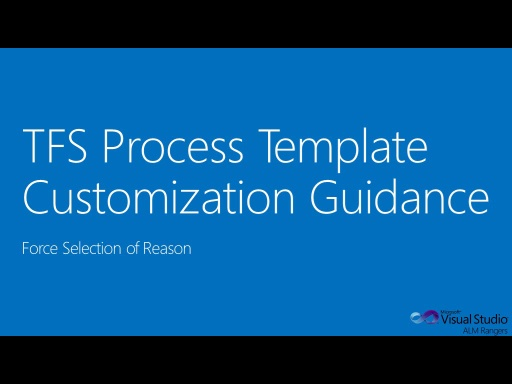 TFS Process Template Customization Guide - Force Selection of Reason
