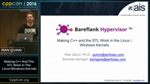 """CppCon 2016: Rian Quinn """"Making C++ and the STL Work in the Linux / Windows Kernels"""""""