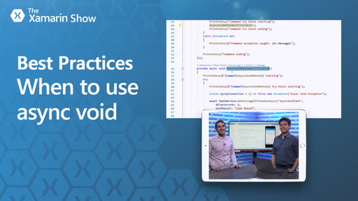 Best Practices -  When to use async void | The Xamarin Show