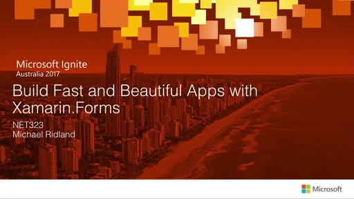Build Fast and Beautiful Apps with Xamarin.Forms
