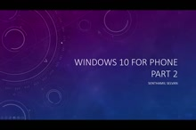 02 Senthamil Selvan -EP2- Windows 10 Phone features
