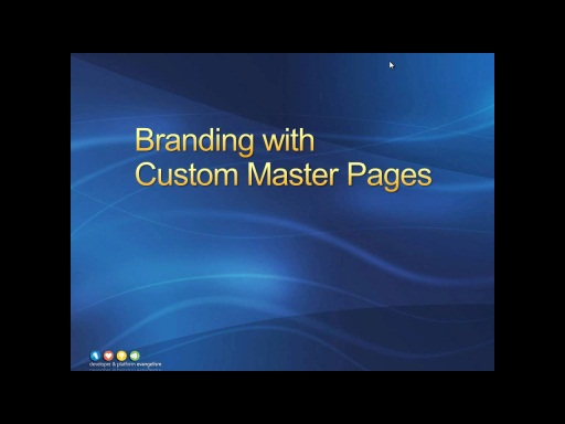 Session 8 - Part 3 - Branding with Custom Master Pages