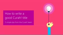 How to write a good Curah! title