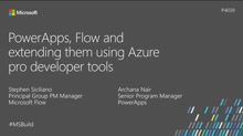 PowerApps, Flow and extending them using Azure pro developer tools