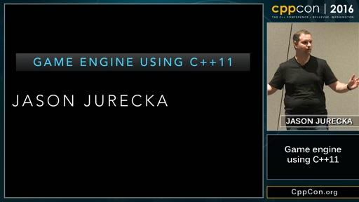"CppCon 2016: Jason Jurecka ""Game engine using STD C++ 11"""