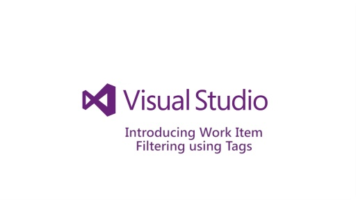 Introducing Work Item Filtering Using Tags
