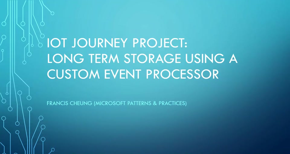 IoT Journey: Long Term Storage using a Custom Event Processor