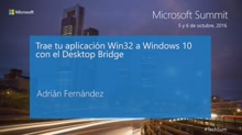 T2 - Mobile Apps & Cross-Platform: Trae tu aplicación win32 a Windows 10