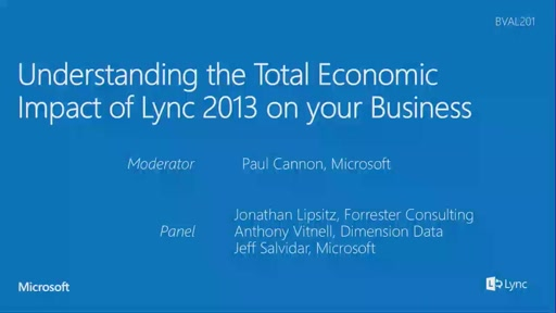 Understanding the Total Economic Impact of Lync 2013 on Your Business