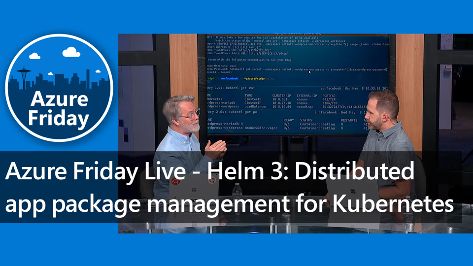 Azure Friday Live - Helm 3: Distributed app package management for Kubernetes