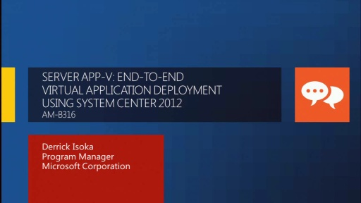 Server App-V: End-to-End Virtual Application Deployment Using System Center 2012