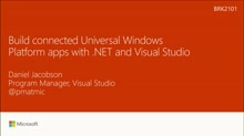 Build connected Universal Windows Platform apps with .NET and Visual Studio