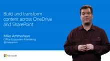 Build and transform content across OneDrive and SharePoint