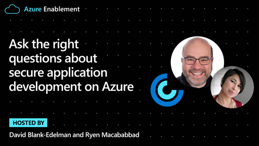 Ask the right questions about secure application development on Azure
