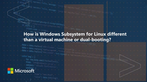 How is Windows Subsystem for Linux different than a virtual machine or dual-booting? | One Dev Question