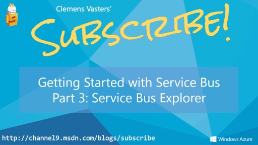 Getting Started with Service Bus. Part 3: Service Bus Explorer