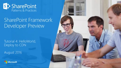 SharePoint Framework Tutorial 4 - HelloWorld, Deploy to CDN