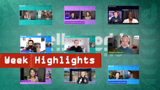 Hello World - Highlights - Week of March 22th, 2021