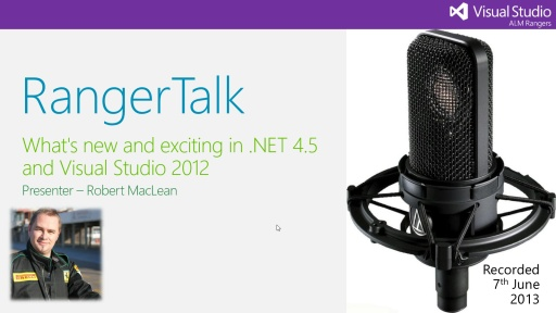 RangerTalk - What's new and exciting in .NET 4.5 and Visual Studio 2012