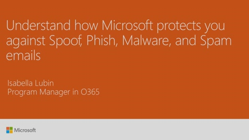 Understand how Microsoft protects you against Spoof, Phish, Malware, and Spam emails