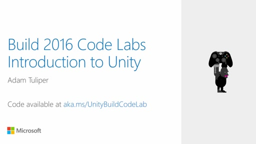 Build 2016 Code Labs - Introduction to Unity