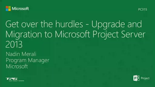 Get over the hurdles - Upgrade and Migration to Microsoft Project Server 2013
