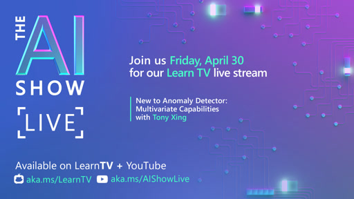 AI Show Live | Episode 11| New to Anomaly Detector: Multivariate Capabilities