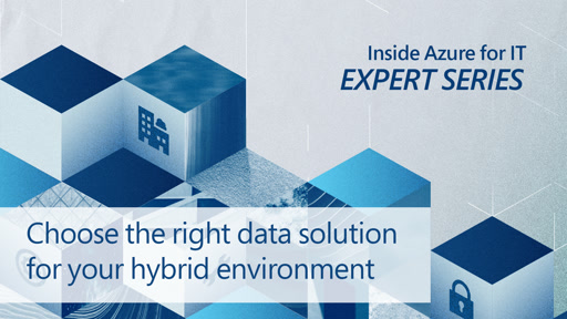 Choose the right data solution for your hybrid environment