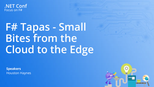 F# Tapas - Small Bites from the Cloud to the Edge