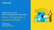 Demo: Designating a Runbook Worker in System Center 2016 Service Management Automation (SMA)