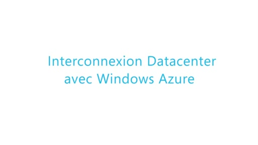 [Cloud IaaS] Interconnexion de Windows Azure avec votre Datacacenter