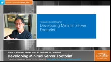 TechNet Radio: (Part 4) Windows Server 2012 R2 Features on Demand - Developing Minimal Server Footprint