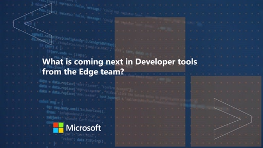 What's coming next in the developer tools from the Edge team? | One Dev Question