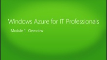 Windows Azure for IT Professionals: (01) Overview