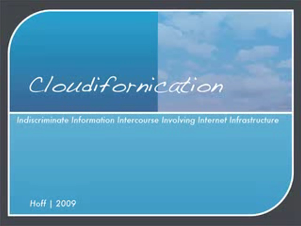 Cloudifornication: Indiscriminate Information Intercourse Involving Internet Infrastructure