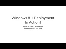 Windows 8.1 Deployment In Action: Putting MDT and WDS Together (Part 6)