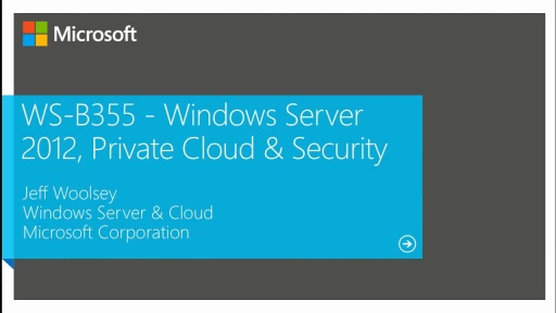 Windows Server 2012: Private Cloud and Security