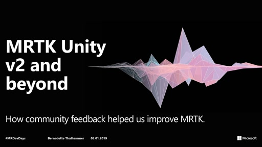 MRTK Unity v2 and beyond - How community feedback helped us improve MRTK.