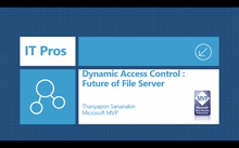 01- Thanyapon Sananakin - Dynamic Access Control:Future of File Server