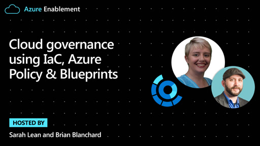 Cloud governance using IaC, Azure Policy & Blueprints