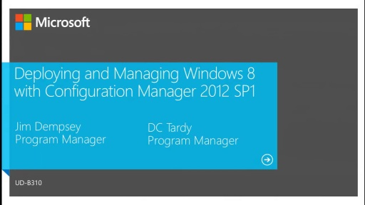 Deploying and Managing Windows 8 with Configuration Manager 2012 SP1